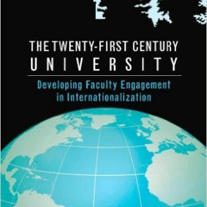 The Twenty-first Century University: Developing Faculty Engagement in Internationalization