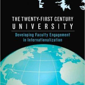The Twenty-first Century University: Developing Faculty Engagement in Internationalization